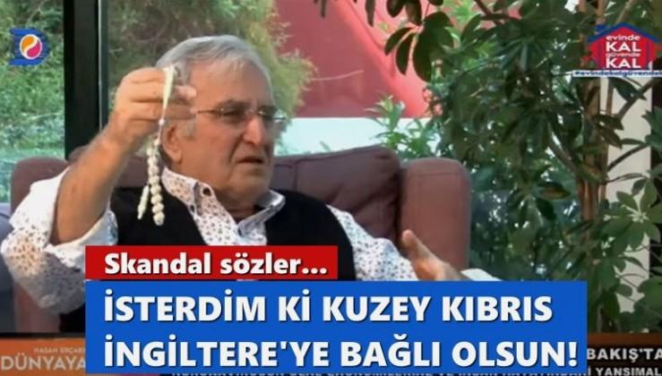 Skandal sözler: İsterdim ki Kuzey Kıbrıs Türkiye yerine İngiltere'ye bağlı olsun!