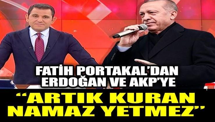 Fatih Portakal'dan Erdoğan ve AKP mesajları