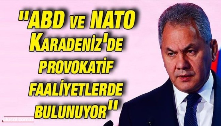 Şoygu'dan kritik ABD ve NATO açıklaması