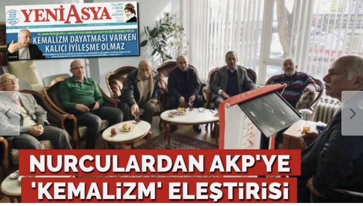 Nurculardan AKP'ye 'Kemalizm' eleştirisi