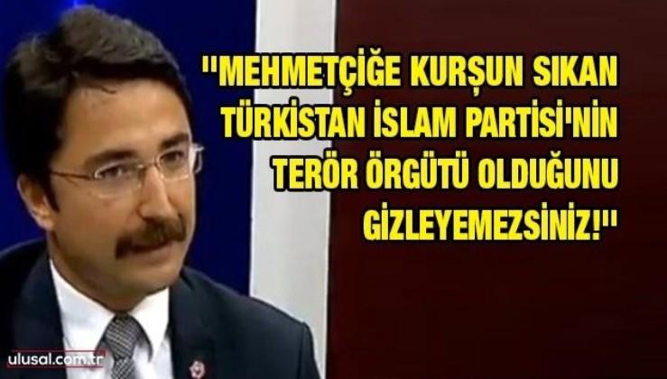 ''Mehmetçiğe kurşun sıkan Türkistan İslam Partisi'nin terör örgütü olduğunu gizleyemezsiniz!''