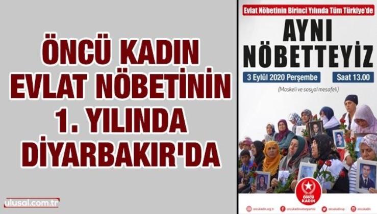 Öncü Kadın evlat nöbetinin 1. yılında Diyarbakır'da olacak