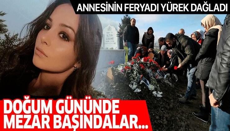 Bu acıya yürek dayanmaz! Ceren Özdemir'in ailesi doğum gününde mezarı başında....