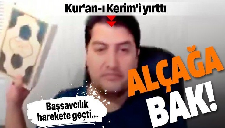 Kur'an-ı Kerim'i yırtarak hakarette bulunan İbrahim Atabey adlı şahıs hakkında soruşturma açıldı!