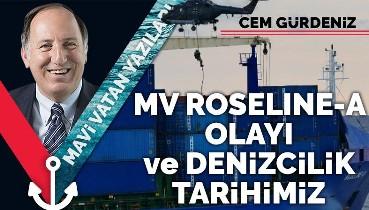 MV Roseline-A olayı ve denizcilik tarihimiz
