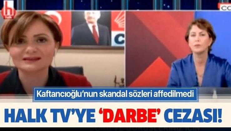 Kaftancıoğlu'nun darbe çığırtkanlığını affetmedi! Halk TV'ye ağır ceza