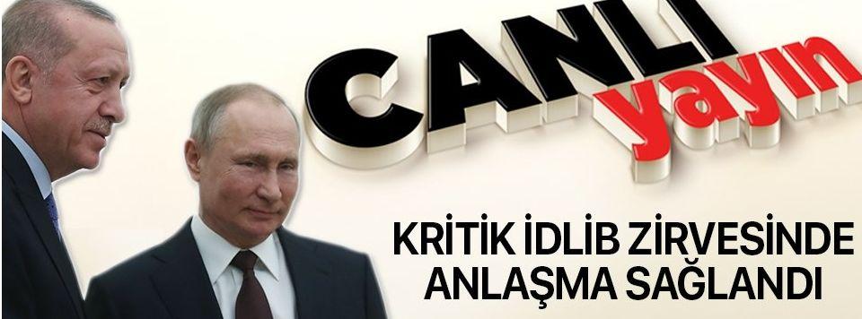 Kritik İdlib zirvesinde anlaşma sağlandı! Erdoğan ve Putin açıklama yapıyor.