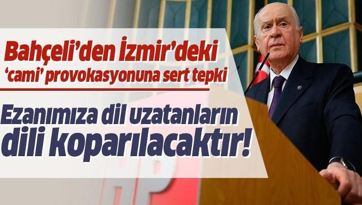 MHP Genel Başkanı Bahçeli'den İzmir'deki cami hoparlörlerinden müzik skandalına sert tepki!