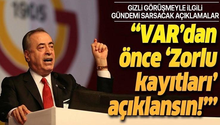 Galatasaray Başkanı Cengiz'den gündemi sarsacak açıklama: VAR'dan önce Zorlu kayıtları açıklansın!