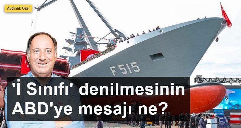 Amiral Gürdeniz anlattı: 'İ Sınıfı' denilmesinin ABD'ye mesajı ne?