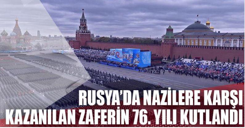 Rusya'da Nazilere karşı kazanılan Zafer'in 76. yılı kutlandı
