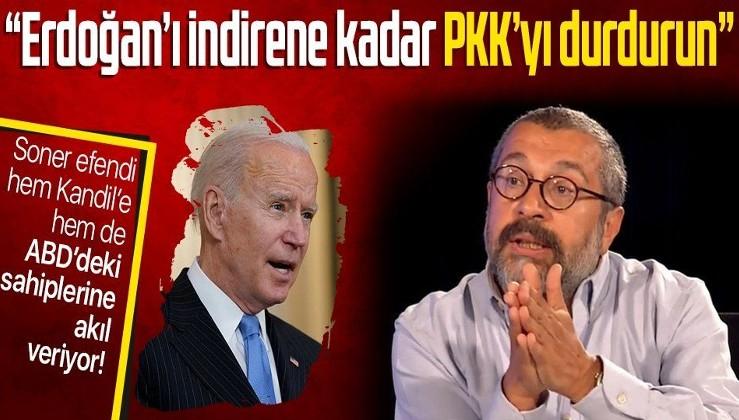 Sözcü yazarı Soner Yalçın'dan ABD'ye üstü kapalı mesaj: Erdoğan'ı devirmek istiyorsanız PKK'yı seçimlere kadar durdurun