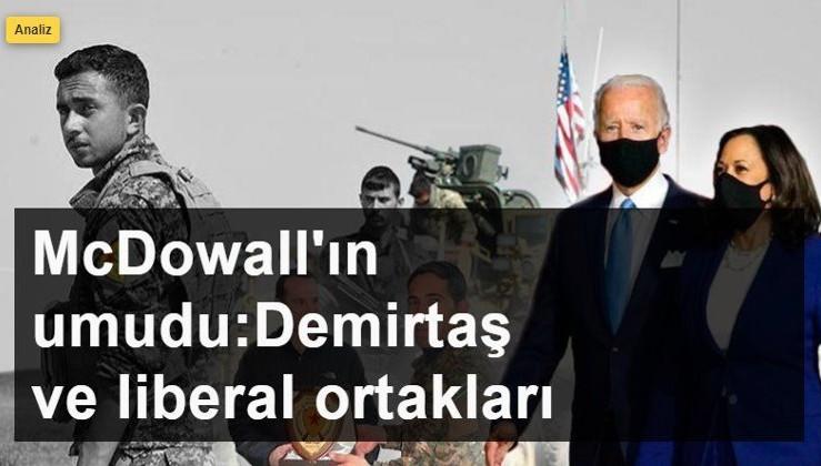 Tarihçi McDowall'ın umudu: SELAHATTİN DEMİRTAŞ VE LİBERAL ORTAKLARI