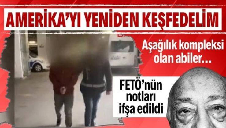 FETÖ'den ihraç edilen polisin defterinde ilginç notlar: Adanmış ama iş bilmez ve aşağılık kompleksi olan abiler...