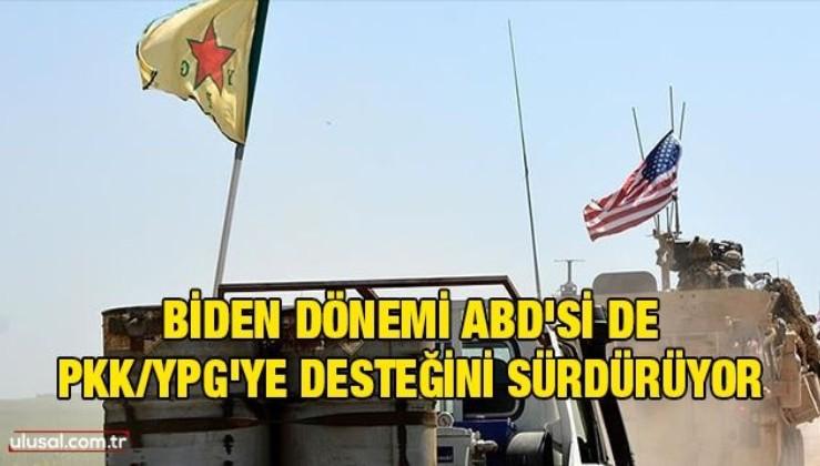 Biden dönemi ABD'si de PKK/YPG'ye desteğini sürdürüyor