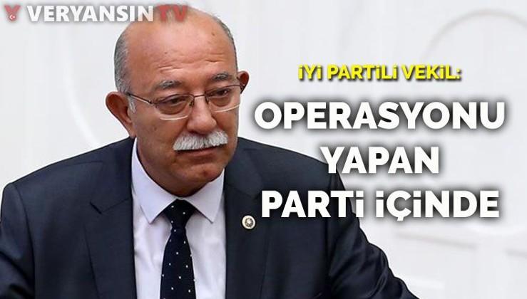 İYİ Partili Koncuk: Operasyonu yapan parti içinde