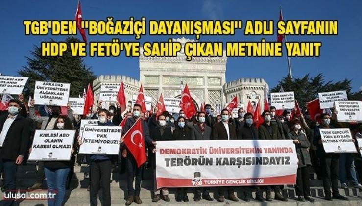 TGB'den ''Boğaziçi Dayanışması'' adlı sayfanın HDP ve FETÖ'ye sahip çıkan metnine yanıt