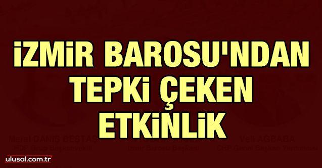İzmir Barosu'ndan tepki çeken etkinlik