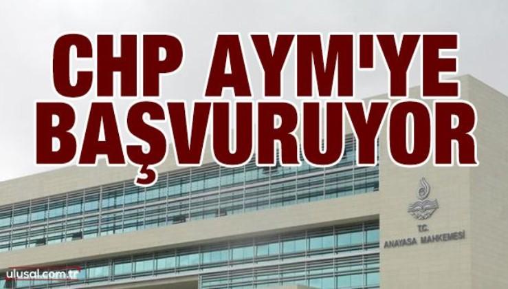 CHP AYM'ye başvuruyor