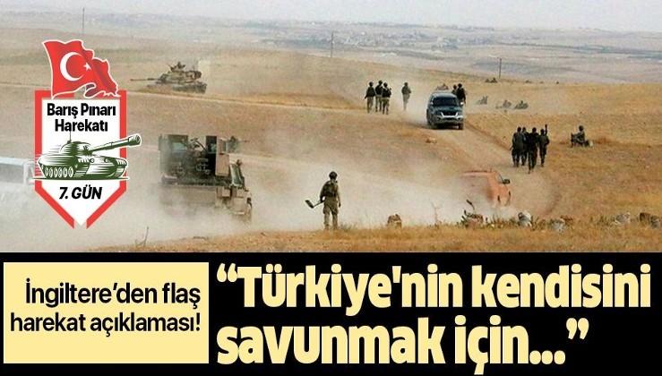 """İngiltere'den flaş harekat açıklaması: """"Türkiye'nin kendisini savunmak için...""""."""