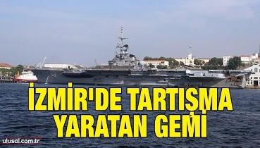 İzmir'de tartışma yaratan gemi