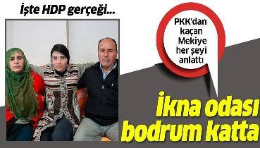 PKK'dan kaçan Mekiye Kaya HDP gerçeğini anlattı: İkna odası bodrum katta.