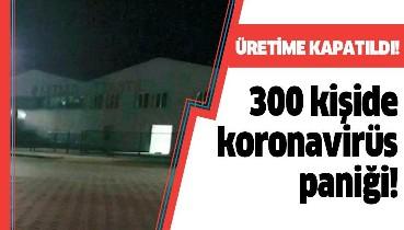 300 kişilik tekstil fabrikasında koronavirüs alarmı!