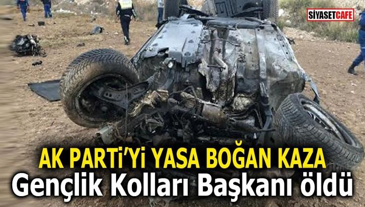 AK Parti'yi yasa boğan kaza! Gençlik Kolları Başkanı öldü