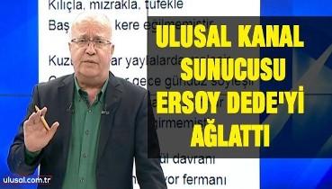 Ulusal Kanal Sunucusu, Ersoy Dede'yi ağlattı