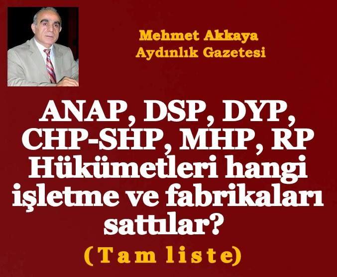 1991-2002 ARASINDA, ANAP, DSP, DYP, CHP-SHP, MHP, RP HÜKÜMETLERİ, HANGİ İŞLETME VE FABRİKALARI SATTILAR?