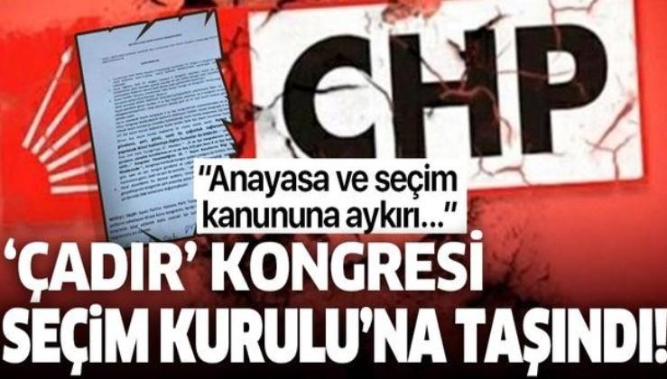 CHP'nin İstanbul İl Kongresi Beyoğlu İlçe Seçim Kurulu'na taşındı!.