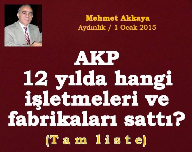 İŞTE AKP'NİN 12 YILDA SATTIĞI İŞLETME VE FABRİKALAR