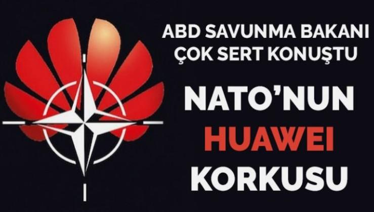 NATO'nun Huawei korkusu: ABD Savunma Bakanı'tehlikeye' dikkat çekti
