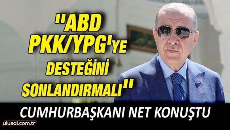 Cumhurbaşkanı Erdoğan: ''ABD PYD/PKK'ya desteğini sonlandırmalı''