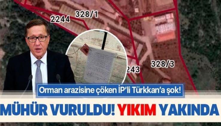 İYİ Partili Lütfü Türkkan'ın orman arazisindeki fabrikası mühürlendi! Yıkılacak...