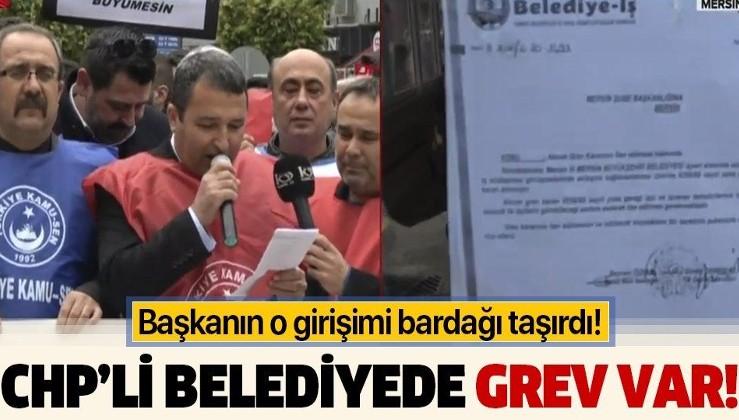 Mersin Büyükşehir Belediyesi'nde kriz! İşçiler greve girdi