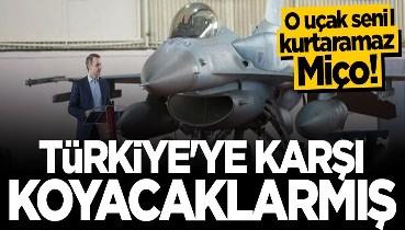 Miço'dan küstah Türkiye açıklaması: Karşı koyacağız