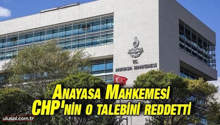 Anayasa Mahkemesi CHP'nin İletişim Başkanlığı ile ilgili açtığı dava talebini reddetti