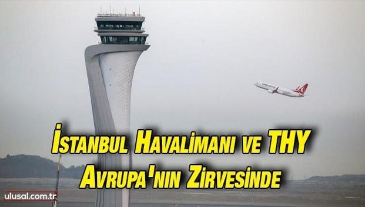 İstanbul Havalimanı ve THY Avrupa'da zirveyi bırakmıyor