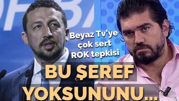 Hidayet Türkoğlu'ndan Beyaz TV'ye çok sert ROK çağrısı: Bu şeref yoksununu…