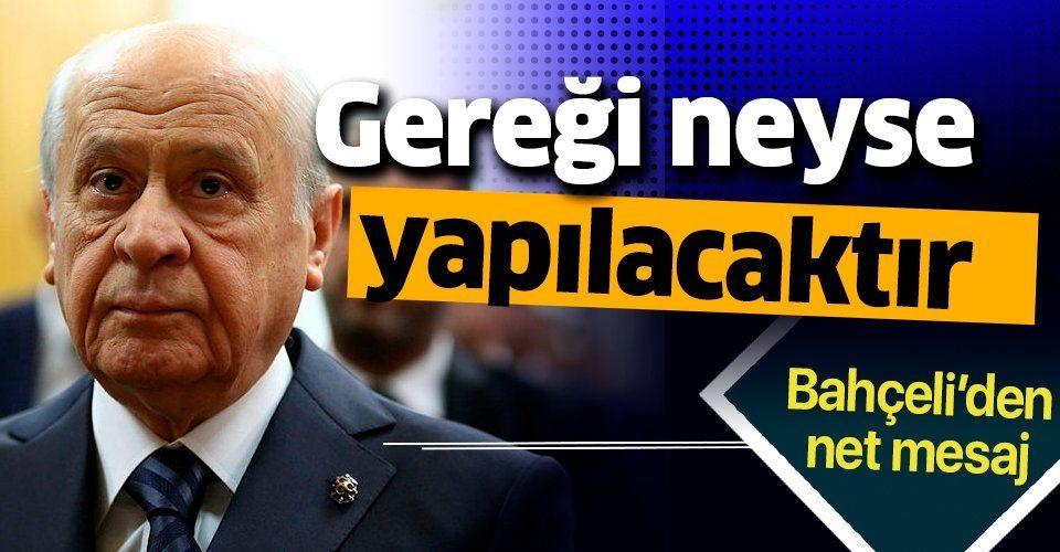 MHP Lideri Devlet Bahçeli'den net mesaj: Türk milletinin gücü karşısında...