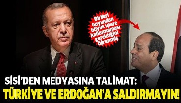 Mısır'la ilişkiler yeniden kuruluyor. Sisi'den Mısır medyasına 'Türkiye ve Erdoğan'a saldırmayın' uyarısı!