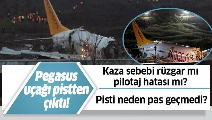 Pegasus uçağı neden pistten çıktı? Sebebi rüzgar mı pilotaj hatası mı?.