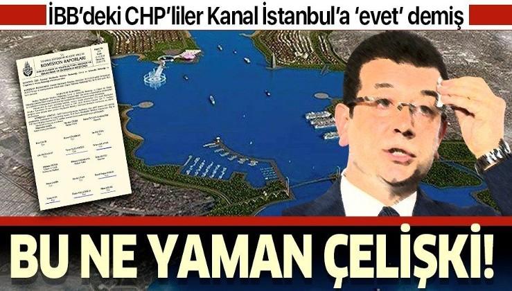 AL BURDAN YAK! İBB'deki CHP'li üyelerin tamamının Kanal İstanbul'a evet dediği ortaya çıktı!.