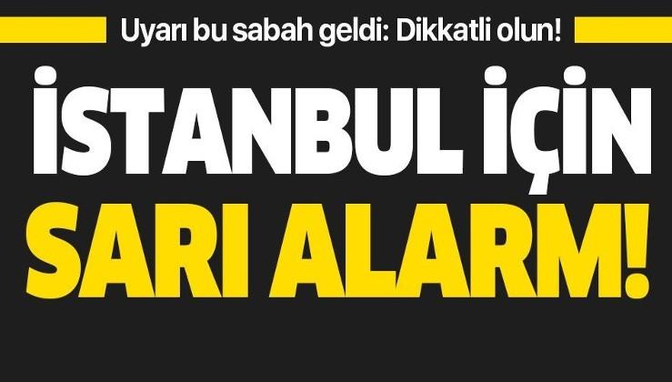 """Meteoroloji'den İstanbul için sarı alarm: """"Sel ve su baskınına karşı dikkatli olun!"""""""