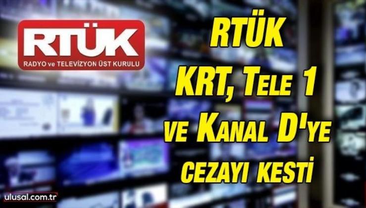RTÜK KRT, Tele 1 ve Kanal D'ye cezayı kesti