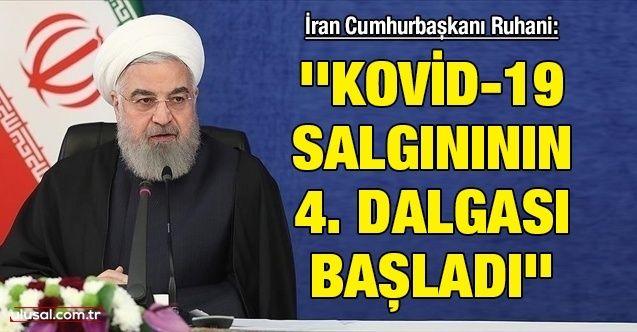 İran Cumhurbaşkanı Ruhani: ''Kovid-19 salgınının 4. dalgası başladı''
