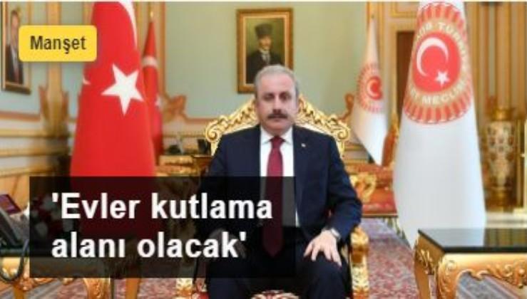Meclis Başkanı Mustafa Şentop Aydınlık'a konuştu: 23 Nisan'da evler kutlama alanı olacak
