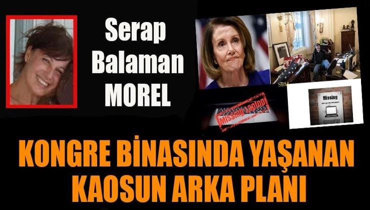 Serap Balaman Morel yazdı: Kongre binasında yaşanan kaosun arka planı