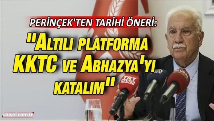 """Doğu Perinçek'ten tarihi öneri: """"Altılı platforma KKTC ve Abhazya'yı katalım"""""""
